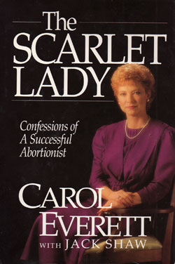 Doamna Caramizie: Marturia unui avortionist de success Carol Everret - The Scarlet Lady: Confessions of a Successful Abortionist Carol Everett with Jack Shaw