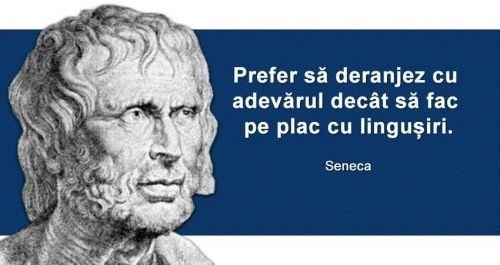 Citaten Seneca : Prefer sa deranjez cu adevarul decat fac pe plac